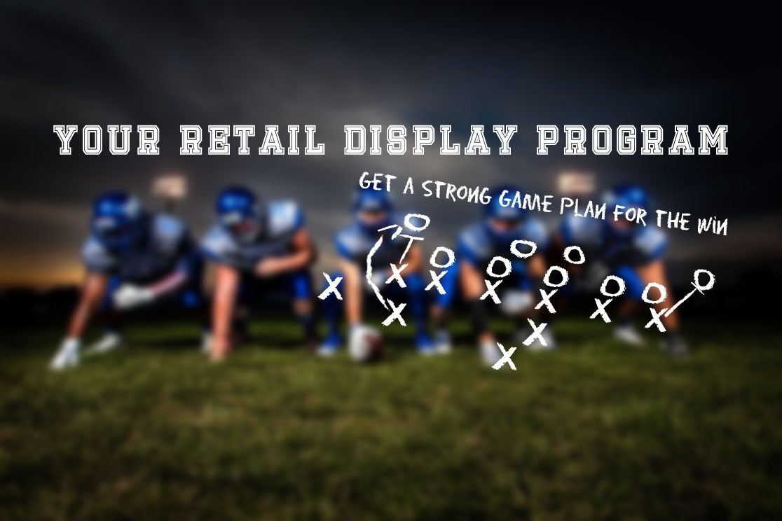Your Retail Display Program: Get a Strong Game Plan for the Win