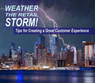 Great Customer Experience Tips for Weathering the Retail Storm